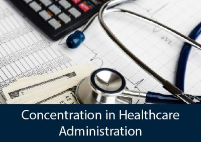 stethoscope, calculator, healthcare reports - Concentration in Healthcare Administration