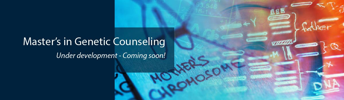 Master's in Genetic Counseling - Coming soon!