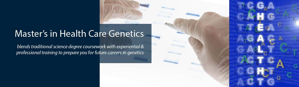 MS in Health Care Genetics
